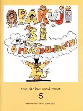 Kniha: Opakuji si o prázdninách 5 - František Šilar