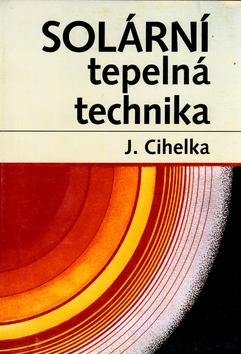 Kniha: Solární tepelná technika - Jaromír Cihelka