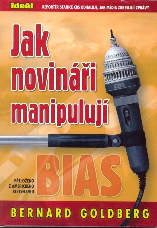 Kniha: Jak novináři manipulují - Goldberg Bernard