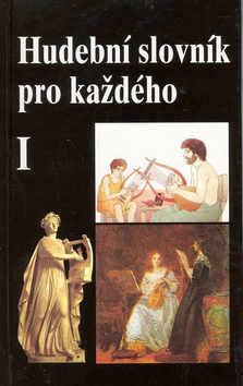 Kniha: Hudební slovník pro každého 1. - Jiří Vysloužil