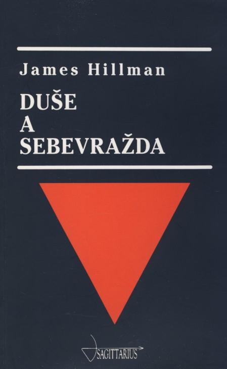 Kniha: Duše a sebevražda - James Hillman
