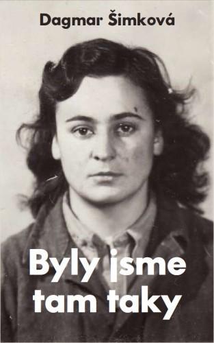 Kniha: Byly jsme tam taky - Dagmar Šimková