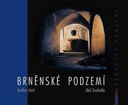 Kniha: Brněnské podzemí 3autor neuvedený