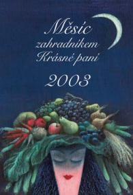 Měsíc zahradníkem Krásné paní 2003
