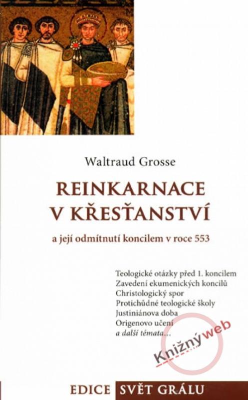 Kniha: Reinkarnace v křesťanství - Grosse Waltraud