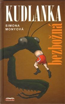 Kniha: Kudlanka bezbožná - Simona Monyová