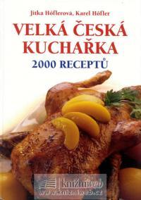 Velká česká kuchařka - 2000 receptů