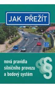 Jak přežít - nová pravidla silničního provoz a bodový systém