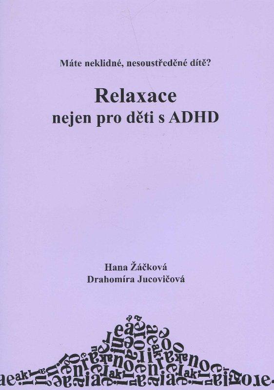 Kniha: Relaxace nejen pro děti s ADHD - Hana Žáčková