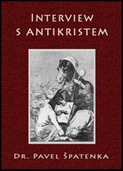 Kniha: Interview s Antikristem - Pavel Špatenka