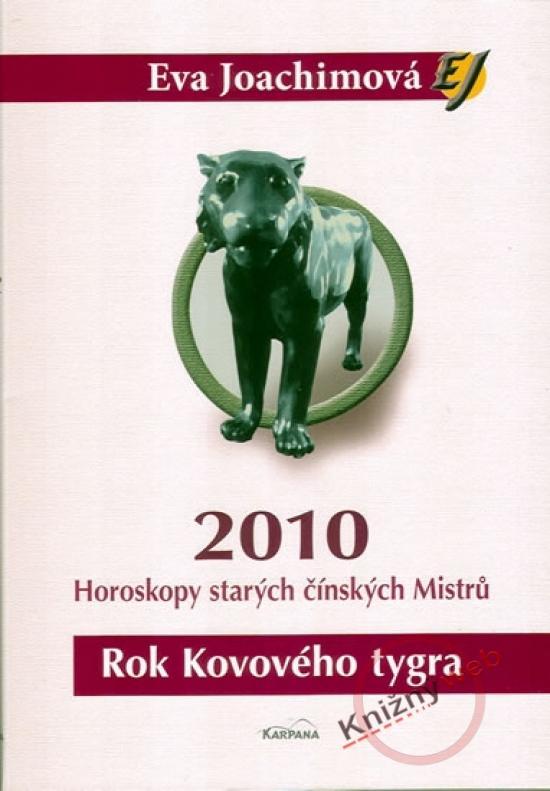 Kniha: Rok Kovového tygra 2010 - Horoskopy starých čínských Mistrů - Joachimová Eva