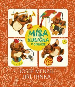 Míša Kulička v cirkuse + CD s ilustracemi Jiřího Trnky