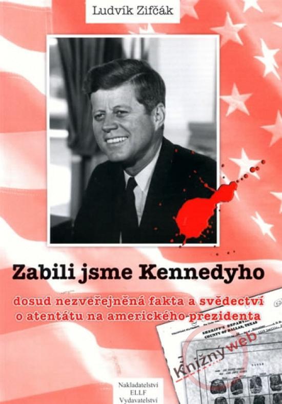 Kniha: Zabili jsme Kennedyho - Zifčák Ludvík
