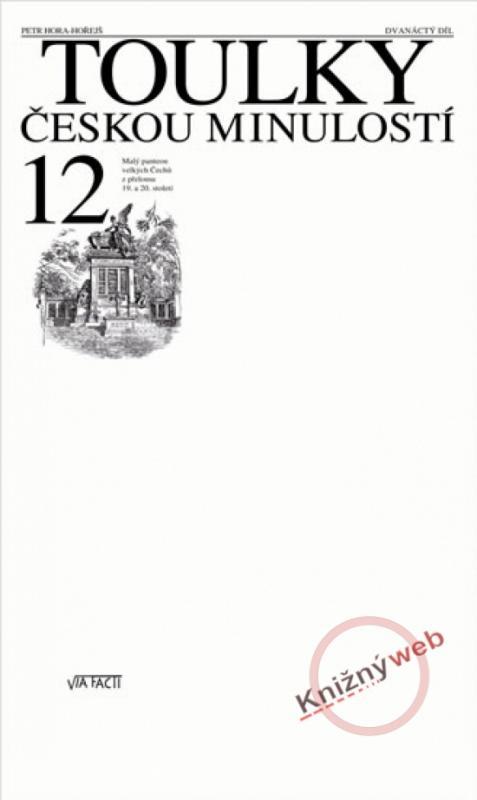 Kniha: Toulky českou minulostí 1 - Hora Petr