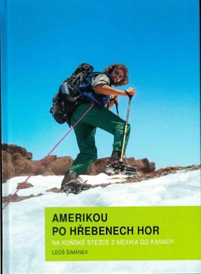 Kniha: Amerikou po hřebenech hor - Na koňské stezce z Mexika do Kanady - Šimánek Leoš