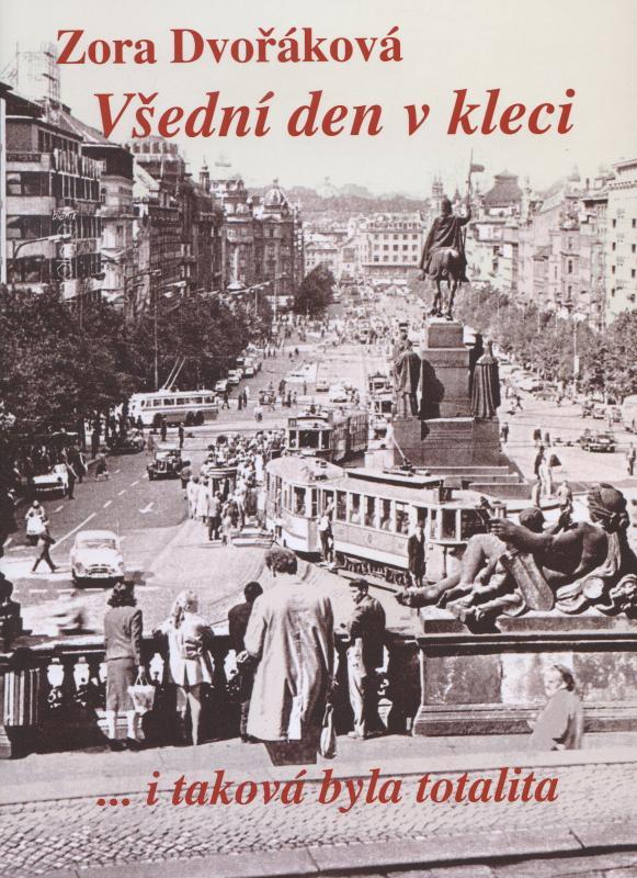 Kniha: Všední den v kleci - Zora Dvořáková