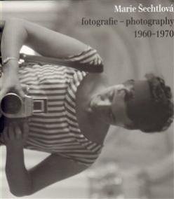 MARIE ŠECHTLOVÁ FOTOGRAFIE-PHOTOGRAPHY 1960 - 1970
