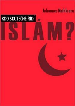 Kdo skutečně řídí Islám?