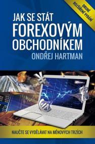 Jak se stát forexovým obchodníkem - Naučte se vydělávat na měnových trzích - 2. vydání