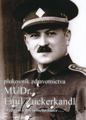 Plukovník zdravotnictva MUDr. Emil Zuckerkandl