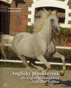 Anglický plnokrevník / The English Thoroughbred / Englisches Vollblut (ČJ, AJ, NJ)