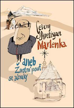 Kniha: Marlenka aneb Životní pouť se zázraky - Gevorg Avetisyan; Monika Horsáková