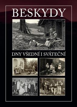 Kniha: Beskydy Dny všední i svátečníautor neuvedený