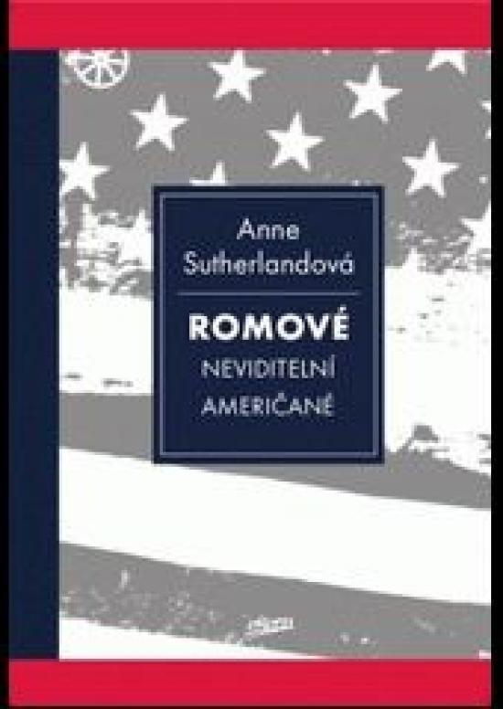 Romové - Neviditelní Američané