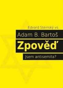 Zpověď. Jsem antisemita?