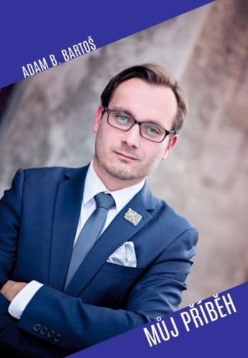 Kniha: Můj příběh - Adam B. Bartoš