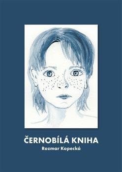 Kniha: Černobílá kniha - Rozmar Kopecká