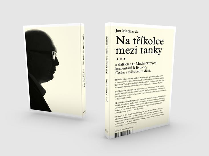 Kniha: Na tříkolce mezi tanky,,, a dalších 111 Macháčkových komentářů k Evropě, Česku i světovému dění - Macháček Jan