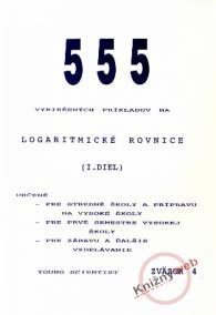 555 vyriešených príkladov na logaritmické rovnice I.diel