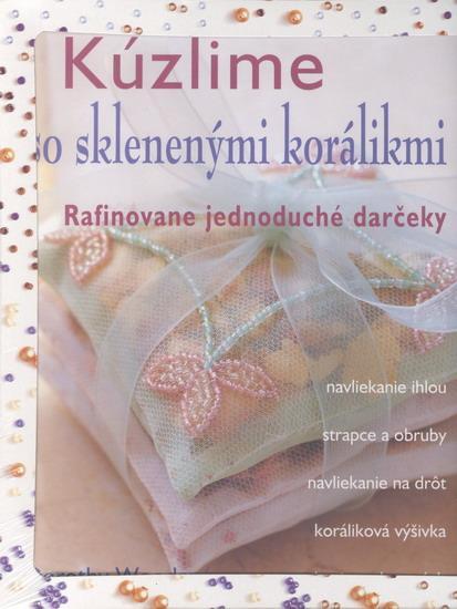 Kniha: Kúzlime so sklenenými korálikmi - Woodová Dorothy