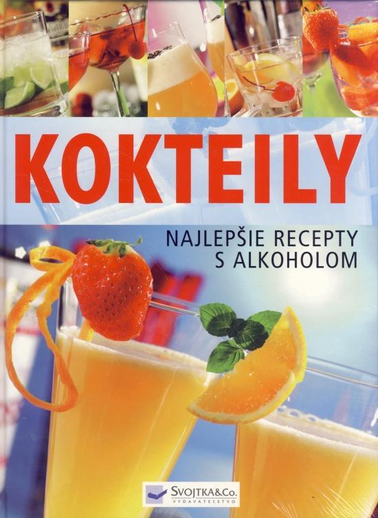Kokteily - najlepšie recepty s alkoholom