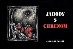 Kniha: Jahody s chrenom - Jaroslav Holiga