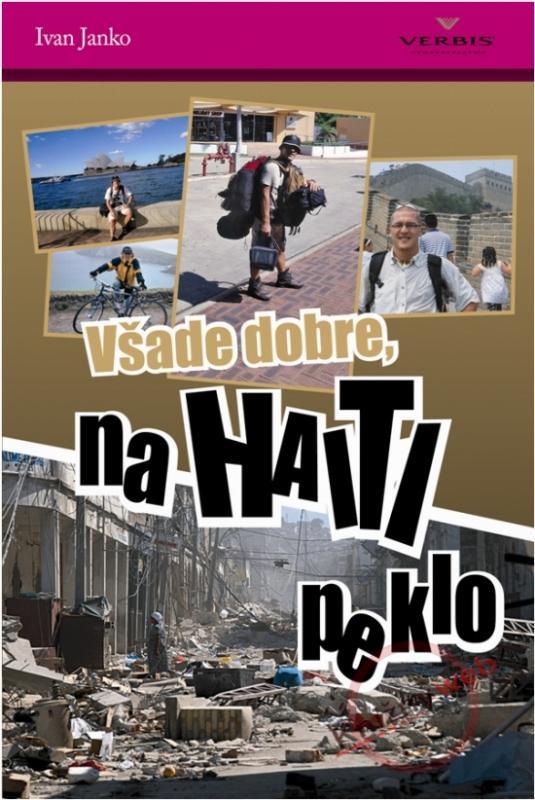 Kniha: Všade dobre na Haiti peklo - Janko Ivan