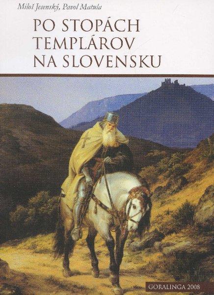 Kniha: Po stopách templárov na Slovensku - Miloš Jesenský