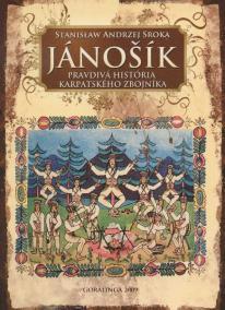 Jánošík pravdivá história karpatského zbojníka