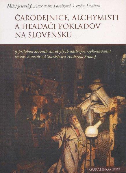 Kniha: Čarodejnice, alchymisti a hľadači pokladov na Slovensku - Miloš Jesenský