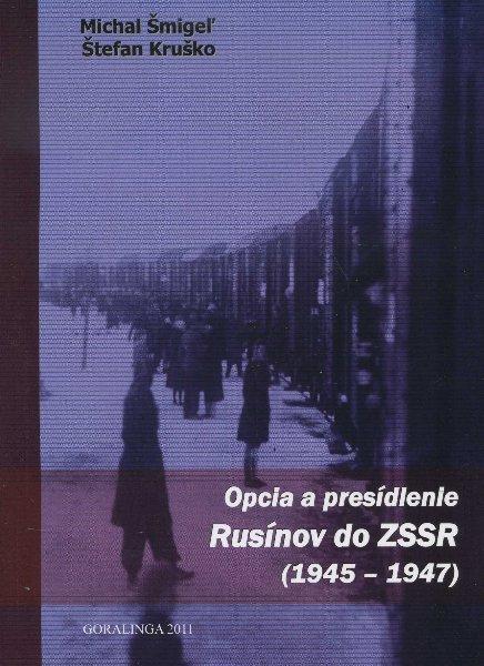 Kniha: Opcia a presídlenie Rusínov do ZSSR - Michal Šmigeľ