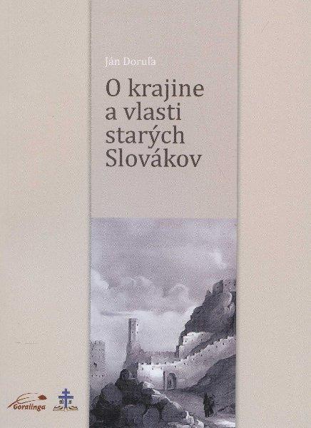 Kniha: O krajine a vlasti starých Slovákov - Ján Doruľa