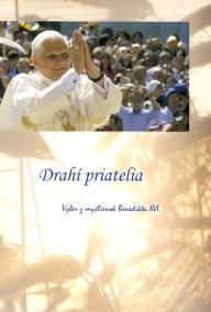 Drahí priatelia – Výber z myšlienok Benedikta XVI.