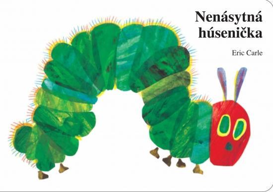 Kniha: Nenásytná húsenička - Carle Erik