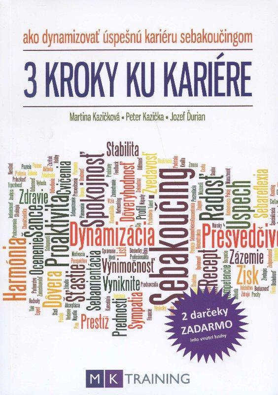 Kniha: 3 kroky ku kariére - Martina Kazičková