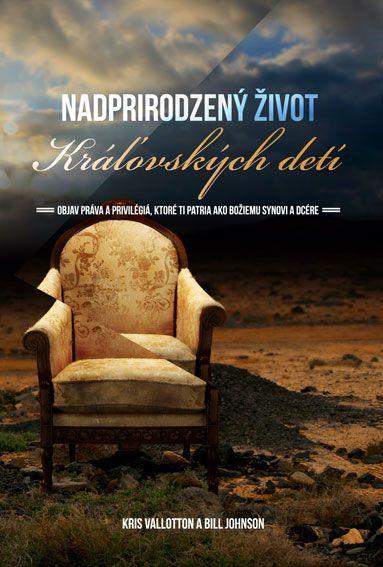 Kniha: Nadprirodzený život kráľovských detí - Kris Vallotton