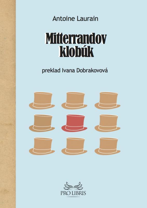 Kniha: Mitterrandov klobúk - Antoine Laurain