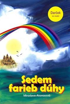 Kniha: Sedem farieb dúhy - Miroslava Atanasová