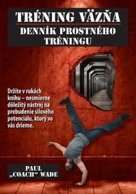 Tréning väzňa - Denník prostného tréningu