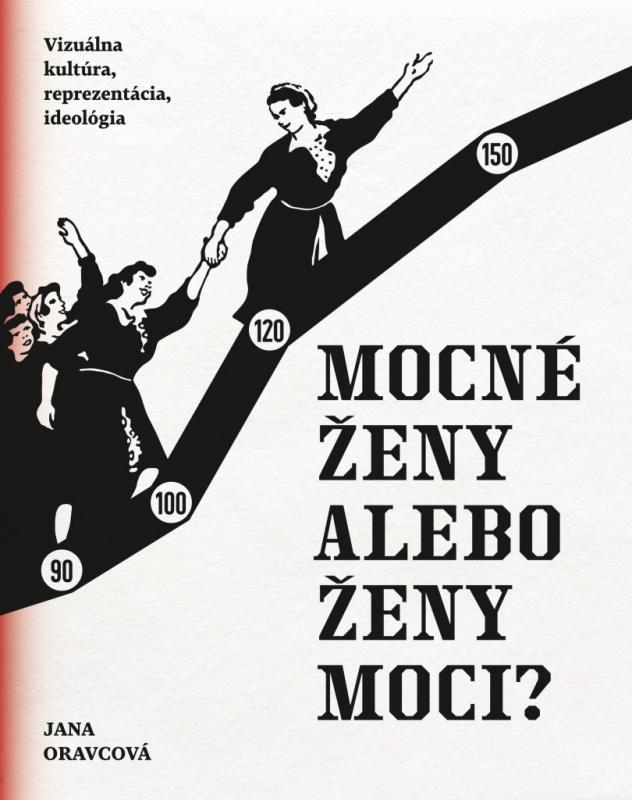 Kniha: Mocné ženy alebo ženy moci? - Jana Oravcová